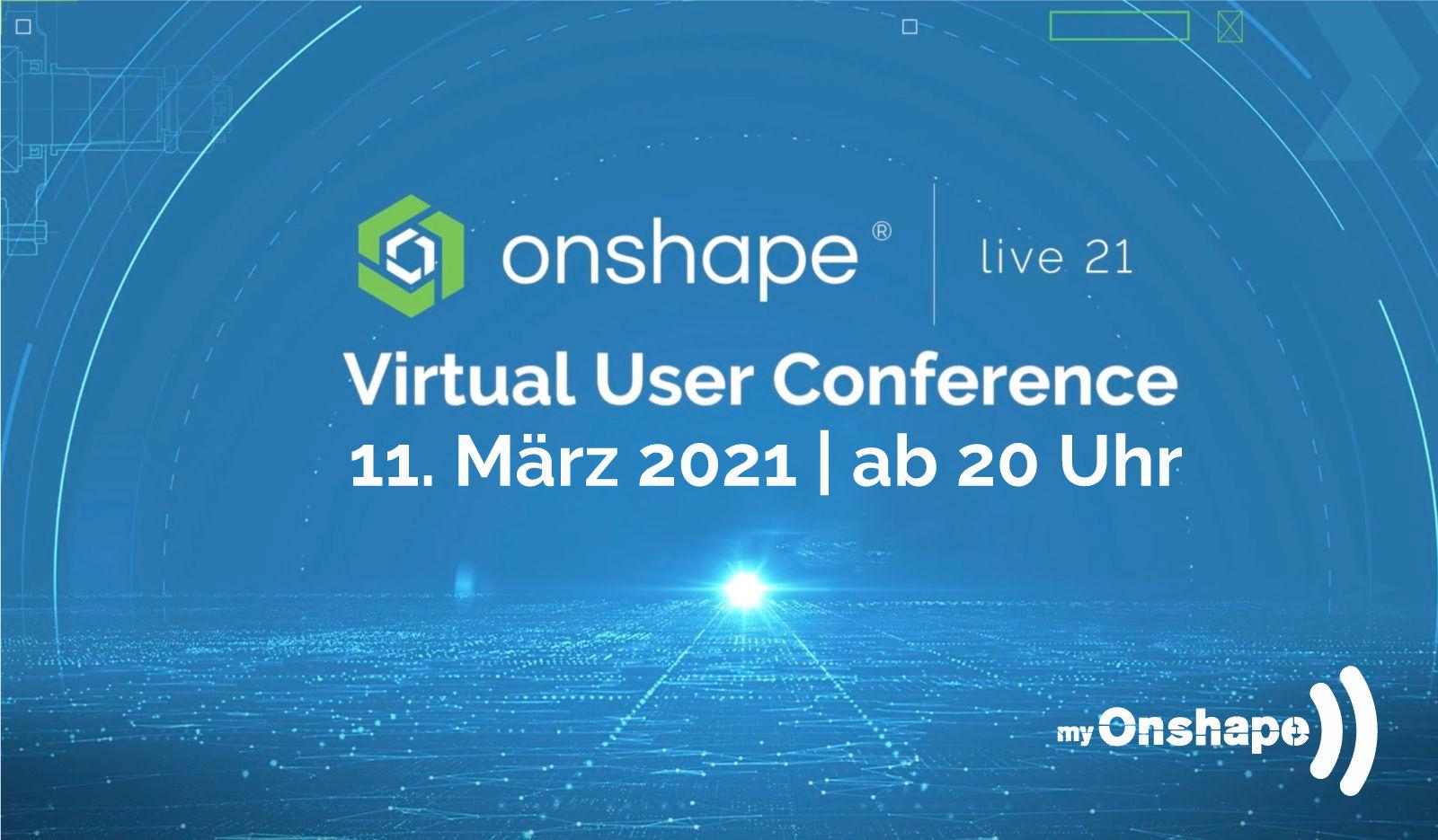 Onshape live 21 - Anwender Konferenz