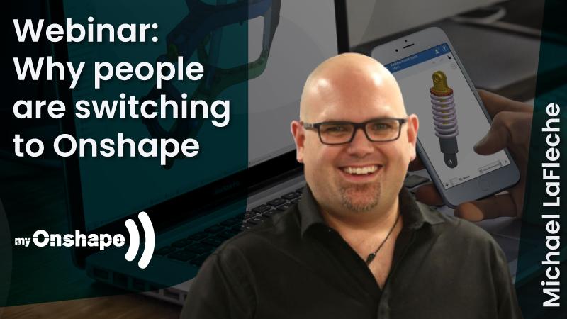 Webinar myOnshape – Why are people switching